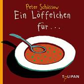 EIN LÖFFELCHEN FÜR... / Peter Schössow