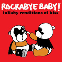 LULLABY RENDITIONS OF KISS