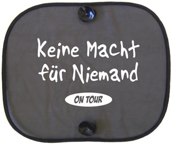 KEINE MACHT FÜR NIEMAND ON TOUR